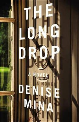 The Long Drop by Denise Mina