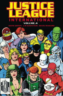 Justice League International: v. 4 by Keith Giffen
