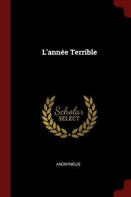L'Annee Terrible by * Anonymous