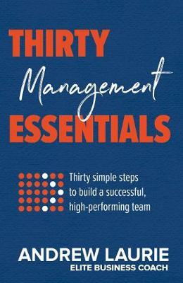 Thirty Essentials: Management by Andrew Laurie