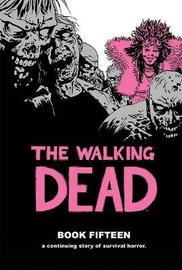 The Walking Dead Book 15 by Robert Kirkman