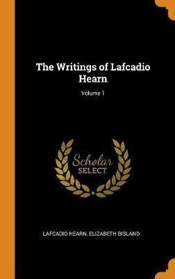 The Writings of Lafcadio Hearn; Volume 1 by Lafcadio Hearn