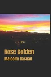 Rose Golden by Tony Ashley