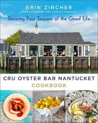 Cru Oyster Bar Nantucket Cookbook by Martha W. Murphy image