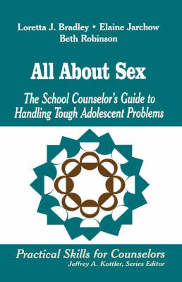 All about Sex: The School Counselor's Guide to Handling Tough Adolescent Problems by Loretta J. Bradley image