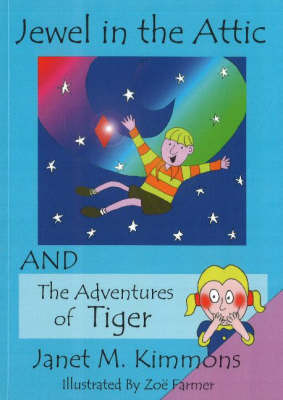 Jewel in the Attic: AND The Adventures of Tiger by Janet M. Kimmons image