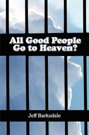 All Good People Go to Heaven? by Jeff Barksdale image