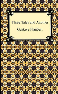 character descriptions in three tales a book by gustave flaubert A simple heart is part of a collection, three tales, by gustave flaubert here's the first chapter a simple heart - part 1 for half a century the housewives of pont-l'eveque had envied madame aubain her servant felicite for a hundred francs a year, she cooked and did the housework, washed.