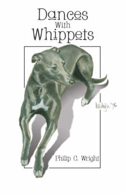 Dances with Whippets by Philip Wright