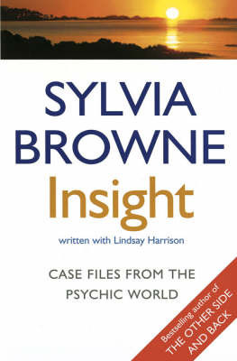 Insight: Case Files from the Psychic World by Sylvia Browne