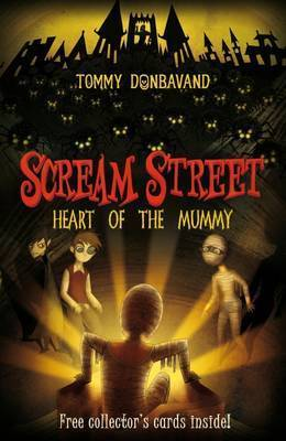 Heart of the Mummy (Scream Street #3) by Tommy Donbavand