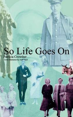 So Life Goes on by Patricia Crowther