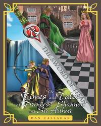 The Times and Tales of Princess Shannon and Sir Arthur by Dan Callahan image