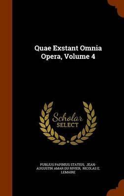 Quae Exstant Omnia Opera, Volume 4 by Publius Papinius Statius image