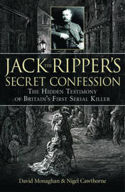 Jack the Ripper's Secret Confession by David Monaghan image
