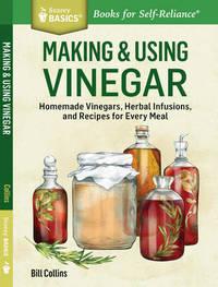 Making & Using Vinegar by William Collins