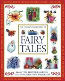 The Classic Collection of Fairy Tales by Jacob Grimm