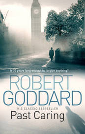 Past Caring by Robert Goddard image