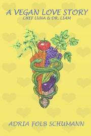 A Vegan Love Story by Adria Folb Schumann image