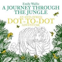 A Journey Through the Jungle by Emily Wallis