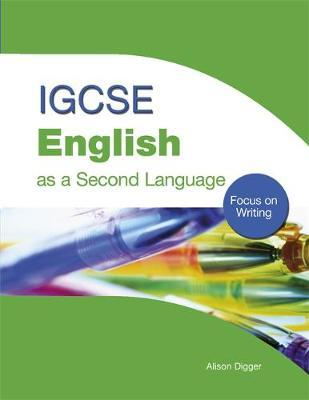 IGCSE English as a Second Language: Focus on Writing by Alison Digger image
