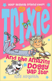 Trixie and the Amazing Doggy Yap Star by Ros Asquith image