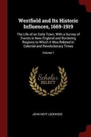 Westfield and Its Historic Influences, 1669-1919 by John Hoyt Lockwood image