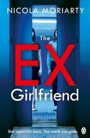 The Ex-Girlfriend by Nicola Moriarty