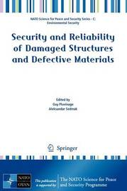 Security and Reliability of Damaged Structures and Defective Materials