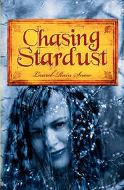 Chasing Stardust by Laurel-Rain Snow