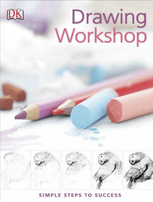 Drawing Workshop: Simple Steps to Success by Lucy Watson