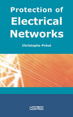Protection of Electrical Networks by Christophe Preve