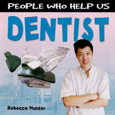 Dentist by Rebecca Hunter