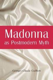 Madonna as Postmodern Myth by Georges-Claude Guilbert image