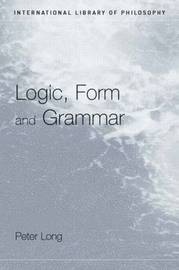 Logic, Form and Grammar by Peter Long image