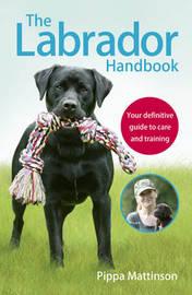 The Labrador Handbook by Pippa Mattinson image
