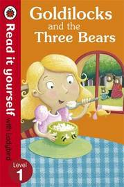 Goldilocks and the Three Bears - Read It Yourself with Ladybird