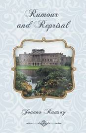 Rumour and Reprisal by Joanna Ramsay