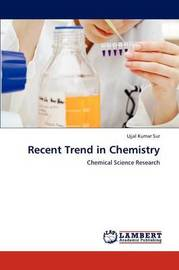Recent Trend in Chemistry by Ujjal Kumar Sur