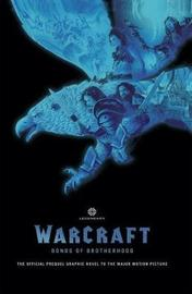 Warcraft: Bonds Of Brotherhood by Paul Cornell