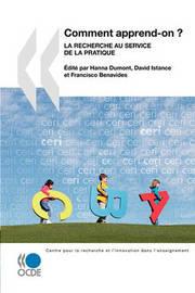 La Recherche Et L'Innovation Dans L'Enseignement Comment Apprend-On ?: La Recherche Au Service de La Pratique by OECD Publishing