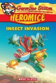 Geronimo Stilton Heromice #9: Insect Invasion by Geronimo Stilton