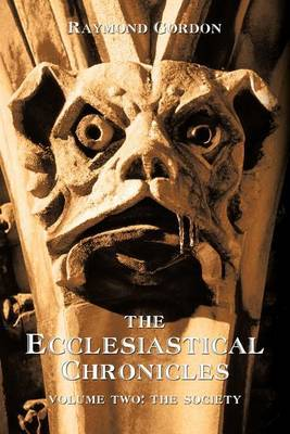 The Ecclesiastical Chronicles, Volume Two by Raymond Gordon image