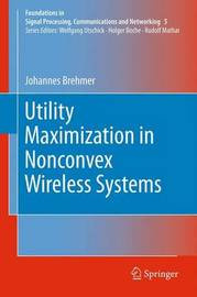 Utility Maximization in Nonconvex Wireless Systems by Johannes Brehmer