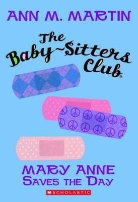 Baby-Sitters Club: #4 Mary Anne Saves the Day by Martin Ann M