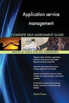 Application Service Management Complete Self-Assessment Guide by Gerardus Blokdyk image