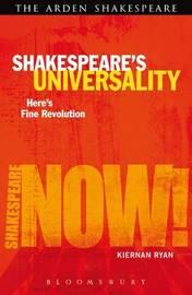Shakespeare's Universality: Here's Fine Revolution by Kiernan Ryan image