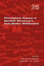 Philosophical Aspects of Symbolic Reasoning in Early Modern Mathematics