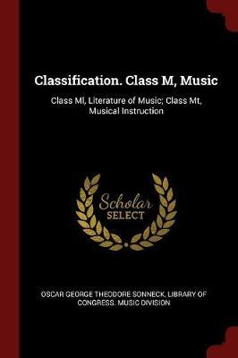Classification. Class M, Music by Oscar George Theodore Sonneck