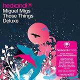 Those Things Deluxe (2CD) by Miguel Migs